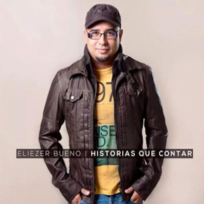 Eliezer Bueno - Historias Que Contar