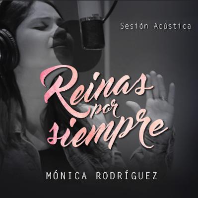 Mónica Rodríguez - Reinas Por Siempre (Acústico)