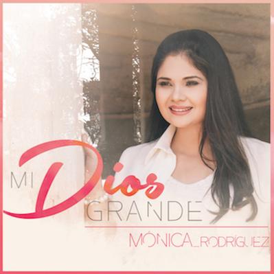 Mónica Rodríguez - Mi Dios Grande