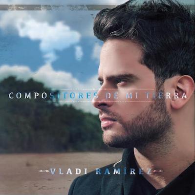 Vladi Ramirez - Compositores De Mi Tierra