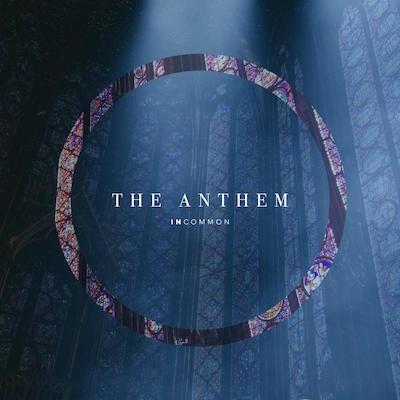 Incommon  -The Anthem