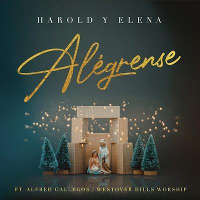 Harold Y Elena - Alégrense Ft. Alfred Gallegos