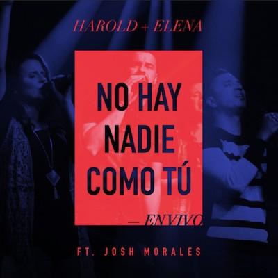 Harold Y Elena - No Hay Nadie Como Tú Ft. Josh Morales