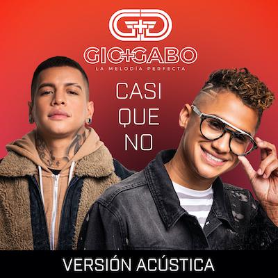 Gio Y Gabo La Melodía Perfecta - Casi Que No (VersiónAcústica)
